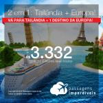 MUITO BOM! Passagens 2 em 1 para a <b>TAILÂNDIA: Bangkok + Alemanha, Áustria, Espanha, França, Itália ou Suíça</b>! A partir de R$ 3.332, todos os trechos, COM TAXAS, em até 5x SEM JUROS!