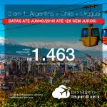 Promoção de Passagens 3 em 1 – Vá para a <b>ARGENTINA: Buenos Aires + CHILE: Santiago + URUGUAI: Montevideo</b>! A partir de R$ 1.463, todos os trechos, COM TAXAS, em até 12x SEM JUROS!