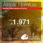 Promoção de Passagens para a <b>ÁFRICA: Namíbia</b>! A partir de R$ 1.971, ida e volta, COM TAXAS INCLUÍDAS!