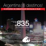 Promoção de Passagens para a <b>ARGENTINA: Bariloche, Buenos Aires, Cordoba, El Calafate, Mendoza, Rosario, Ushuaia ou Jujuy</b>! A partir de R$ 835, ida e volta, COM TAXAS INCLUÍDAS, em até 10x SEM JUROS!