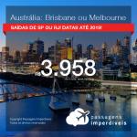 Seleção de Passagens para a <b>AUSTRÁLIA: Brisbane ou Melbourne</b>! A partir de R$ 3.958, ida e volta, COM TAXAS, em até 5x SEM JUROS! Datas até 2019!