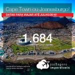 Promoção de Passagens para a <b>ÁFRICA DO SUL: Cape Town ou Joanesburgo</b>! A partir de R$ 1.684, ida e volta, COM TAXAS INCLUÍDAS!