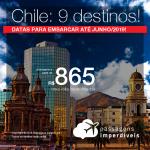 Promoção de Passagens para o <b>CHILE: Antofagasta, Calama, Concepción, Copiapo, La Serena, Pucón, Puerto Montt, Santiago ou Valdivia</b>! A partir de R$ 865, ida e volta, COM TAXAS!
