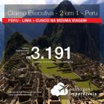 Classe Executiva!!! Passagens 2 em 1 – <b>Lima + Cusco</b>! A partir de R$ 3.191, todos os trechos, COM TAXAS!