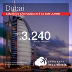 Passagens para <b>DUBAI</b>! A partir de R$ 3.240, ida e volta, COM TAXAS, em até 6x SEM JUROS! Saídas de São Paulo!