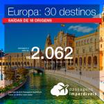 Passagens em promoção para a EUROPA: 30 destinos, com valores a partir de R$ 2.062, ida e volta, C/ TAXAS!