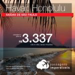 Passagens para o <b>HAVAÍ: Honolulu</b>! A partir de R$ 3.337, ida e volta, COM TAXAS INCLUÍDAS, em até 10x SEM JUROS! Saídas de SP!