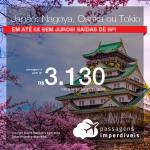 Passagens para o <b>JAPÃO: Nagoya, Osaka ou Tokio</b>! A partir de R$ 3.130, ida e volta, COM TAXAS INCLUÍDAS, em até 5x SEM JUROS! Saídas de SP!