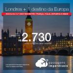Promoção de Passagens 2 em 1 – <b>Londres + 1 destino da Europa</b>! A partir de R$ 2.730, todos os trechos, COM TAXAS, em até 12x SEM JUROS!