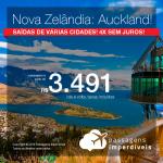 Promoção de Passagens para a <b>NOVA ZELÂNDIA: Auckland</b>! A partir de R$ 3.491, ida e volta, COM TAXAS INCLUÍDAS, em até 4x SEM JUROS!