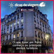 O que fazer em Paris: conheça os principais pontos turísticos