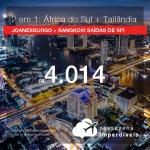 Seleção de Passagens 2 em 1 – <b>ÁFRICA DO SUL: Joanesburgo + TAILÂNDIA: Bangkok</b>! A partir de R$ 4.014, todos os trechos, C/ TAXAS, em até 6x SEM JUROS! Saídas de SP, datas até 2019!