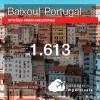 BAIXOU!!! Promoção de Passagens para <b>Portugal: Lisboa</b>! A partir de R$ 1.613, ida e volta, COM TAXAS!