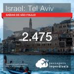 Promoção de Passagens para <b>ISRAEL: Tel Aviv</b>! A partir de R$ 2.475, ida e volta, COM TAXAS, em até 6x SEM JUROS!