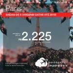 Promoção de Passagens para <b>PARIS</b>! A partir de R$ 2.225, ida e volta, COM TAXAS! Datas até 2019!