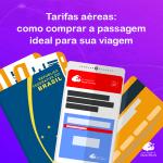 Tarifas aéreas: como comprar a passagem ideal para sua viagem