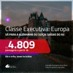 Passagens em <b>CLASSE EXECUTIVA</b> para a <b>ALEMANHA ou SUÍÇA</b>! A partir de R$ 4.809, ida e volta, COM TAXAS! Saídas do RJ!