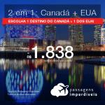 Promoção de Passagens 2 em 1 – <b>CANADÁ: Montreal, Quebec, Toronto ou Vancouver + EUA: Boston, Chicago, Los Angeles, Miami, NY, Orlando ou San Francisco</b>! A partir de R$ 1.838, todos os trechos, C/ TAXAS!