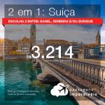 Passagens 2 em 1 para a <b>SUÍÇA – Escolha 2 destinos entre: Basel, Genebra e/ou Zurique</b>! A partir de R$ 3.214, todos os trechos, COM TAXAS! Datas para viajar até 2019!