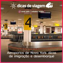 Aeroportos de Nova York: dicas de imigração e desembarque
