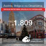 Promoção de Passagens para a <b>ÁUSTRIA: Viena, BÉLGICA: Bruxelas ou DINAMARCA: Copenhagen</b>, saindo de Recife, a partir de R$ 1.809! Saindo de SP ou outras origens, a partir de R$ 2.255! Ida e volta, C/ TAXAS!
