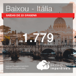 BAIXOU!!! Promoção de Passagens para a <b>ITÁLIA: Milao, Napoles, Roma, Turim, Veneza, Verona</b>! A partir de R$ 1.779, ida e volta, COM TAXAS!