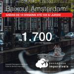 BAIXOU! Promoção de Passagens para <b>AMSTERDAM</b>, saindo do RJ a partir de R$ 1.700! Saindo de outras cidades a partir de R$ 1.780! Ida e volta, COM TAXAS! Datas até 2019!