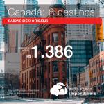 BAIXOU!!! Passagens para o Canadá: Calgary, Edmonton, Montreal, Ottawa, Quebec, Toronto ou Vancouver, com valores a partir de R$ 1.386, ida e volta, C/ TAXAS!