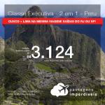 Passagens 2 em 1 – <b>CLASSE EXECUTIVA</b> para o <b>PERU: Cusco + Lima</b>! A partir de R$ 3.124, ida e volta, C/ TAXAS, em até 10x SEM JUROS! Datas até 2019! Saídas do RJ ou SP!