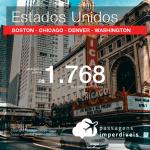 Promoção de Passagens para os <b>EUA: Boston, Chicago, Denver ou Washington</b>! A partir de R$ 1.768, ida e volta, COM TAXAS! Datas para viajar até 2019!