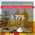 Passagens 2 em 1 – CLASSE EXECUTIVA para a <b>Colômbia: CARTAGENA + SAN ANDRES</b>! A partir de R$ 3.775, todos os trechos, COM TAXAS! Datas até 2019!
