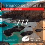 Passagens para <b>FERNANDO DE NORONHA</b>! A partir de R$ 777, saindo de Recife ou Ipatinga/MG, outras cidades a partir de R$ 1.001 ida e volta, COM TAXAS!