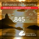 Promoção de Passagens para <b>FERNANDO DE NORONHA</b>! A partir de R$ 845, saindo de Recife ou Ipatinga/MG, outras cidades a partir de R$ 948, ida e volta, C/ TAXAS! Datas até 2019!