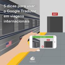 5 dicas para usar o Google Tradutor em viagens internacionais