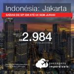 Promoção de Passagens para a <b>INDONÉSIA: Jakarta</b>! A partir de R$ 2.984, ida e volta, COM TAXAS INCLUÍDAS, em até 5x SEM JUROS! Datas para viajar em 2019! Saídas de SP!