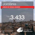 Seleção de Passagens para a <b>JORDÂNIA</b>! A partir de R$ 3.433, ida e volta, COM TAXAS INCLUÍDAS! Datas para viajar até 2019!