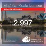 Passagens para a Malásia: Kuala Lumpur, com valores a partir de R$ 2.997, ida e volta, C/ TAXAS!