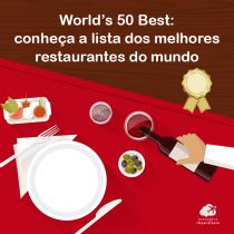 World's 50 Best: conheça a lista dos melhores restaurantes do mundo