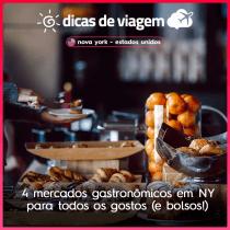 4 mercados gastronômicos em NY para todos os gostos (e bolsos)