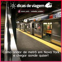 Como andar de metrô em Nova York e chegar aonde quiser!