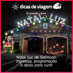 Natal Luz de Gramado: ingressos, programação e dicas para curtir