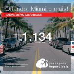 Promoção de Passagens para a <b>FLÓRIDA: Miami, Orlando, Fort Lauderdale, Palm Beach ou Tampa</b>, saindo de Fortaleza a partir de R$ 1.134! Saindo do RJ ou outras origens, a partir de R$ 1.649! Ida e volta, C/ TAXAS!