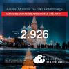 Promoção de Passagens para a <b>RÚSSIA: Moscou ou São Petersburgo</b>, saindo de Fortaleza a partir de R$ 2.926! Saindo de SP ou outras origens a partir de R$ 3.059! Ida e volta, C/ TAXAS! Datas até 2019!