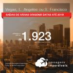 Promoção de Passagens para os <b>EUA: Las Vegas, Los Angeles ou San Francisco</b>! A partir de R$ 1.923, ida e volta, COM TAXAS INCLUÍDAS! Datas até 2019!