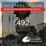 Promoção de PASSAGEM + HOTEL para <b>GRAMADO</b>! A partir de R$ 492, por pessoa, com taxas, em até 10x SEM JUROS! Datas para viajar até 2019! Várias Saídas!