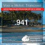 Promoção de PASSAGEM + HOTEL para <b>TRANCOSO</b>! A partir de R$ 941, por pessoa, com taxas, em até 10x SEM JUROS! Datas até 2019!