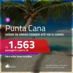 Promoção de Passagens para <b>PUNTA CANA</b>! A partir de R$ 1.563, ida e volta, COM TAXAS INCLUÍDAS, em até 10x SEM JUROS! Datas até 2019!