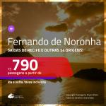 Promoção de Passagens para <b>FERNANDO DE NORONHA</b>, saindo de Recife, a partir de R$ 790! Saindo de outras 54 origens, a partir de R$ 1.013! Ida e volta, COM TAXAS, em até 6x SEM JUROS! Datas até 2019!