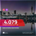 Passagens 2 em 1 <b>Austrália + Nova Zelândia</b>! A partir de R$ 4.079, todos os trechos, COM TAXAS!