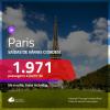 Promoção de Passagens para <b>PARIS</b>! A partir de R$ 1.971, ida e volta, COM TAXAS, em até 6x SEM JUROS! Datas até 2019!